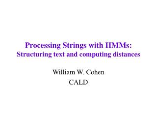 Processing Strings with HMMs: Structuring text and computing distances