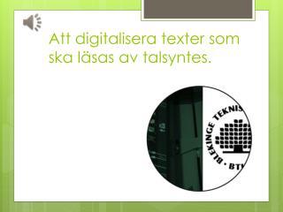 Att digitalisera texter som ska läsas av talsyntes.