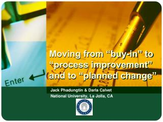 "Moving from ""buy-in"" to ""process improvement"" and to ""planned change"""