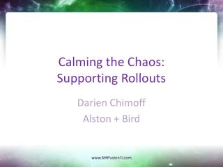 Calming the Chaos: Supporting Rollouts