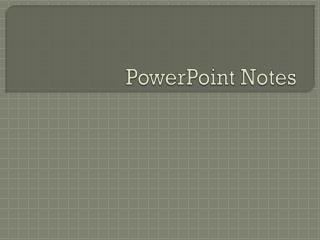 PowerPoint Notes