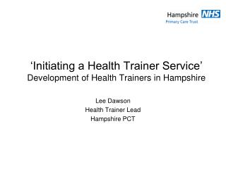 'Initiating a Health Trainer Service' Development of Health Trainers in Hampshire