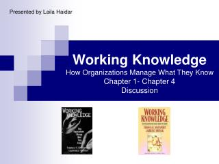 Working Knowledge How Organizations Manage What They Know  Chapter 1- Chapter 4 Discussion