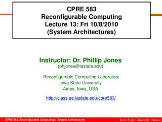 CPRE 583 Reconfigurable Computing Lecture 13: Fri 10/8/2010 (System Architectures)