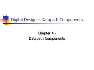 Digital Design – Datapath Components