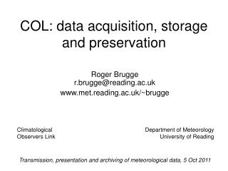 COL: data acquisition, storage and preservation