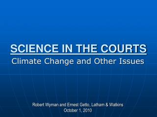SCIENCE IN THE COURTS