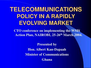 TELECOMMUNICATIONS  POLICY IN A RAPIDLY EVOLVING MARKET