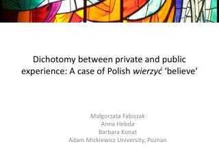 Dichotomy between private and public experience: A case of Polish  wierzyć  'believe'