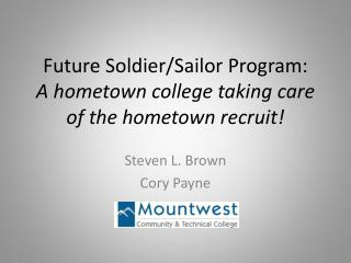 Future Soldier/Sailor Program: A hometown college taking care of the hometown recruit!
