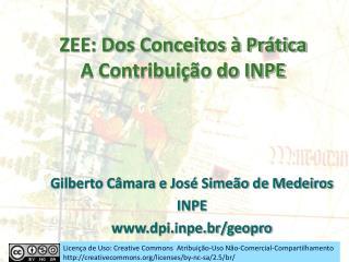 ZEE: Dos Conceitos � Pr�tica  A Contribui��o do INPE