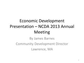 Economic Development Presentation – NCDA 2013 Annual Meeting