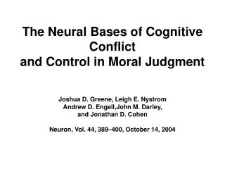 The Neural Bases of Cognitive Conflict and Control in Moral Judgment
