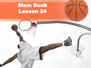 Slam Dunk Lesson 24