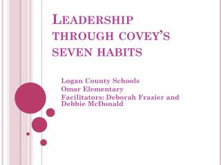 Leadership through covey's seven habits
