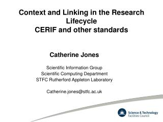 Context and Linking in the Research Lifecycle CERIF and other standards