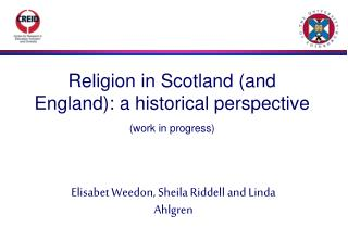 Religion in Scotland (and England): a historical perspective (work in progress)