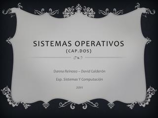 Sistemas operativos  (Cap.dos)