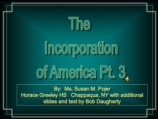 The  Incorporation of America Pt. 3