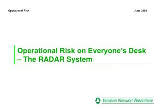 Operational Risk on Everyone s Desk   The RADAR System