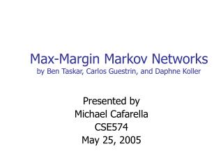 Max-Margin Markov Networks by Ben Taskar, Carlos Guestrin, and Daphne Koller