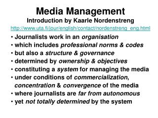 Journalists work in an  organisation  which includes  professional norms & codes