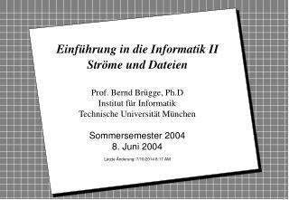 Einführung in die Informatik II Ströme und Dateien