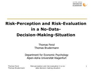 Risk-Perception and Risk-Evaluation  in a No-Data-  Decision-Making-Situation