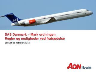 SAS Danmark – Mark ordningen Regler og muligheder ved fratrædelse