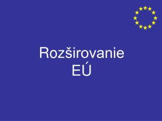 Roz širovanie EÚ