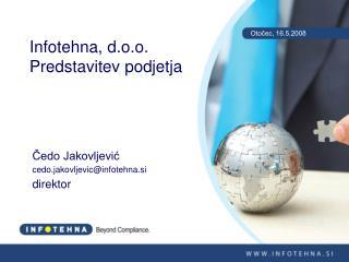 Infotehna, d.o.o. Predstavitev podjetja
