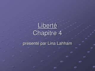 Liberté Chapitre 4