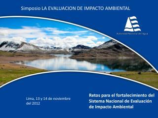 Retos para el fortalecimiento del Sistema Nacional de Evaluación de Impacto Ambiental