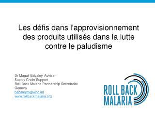 Les défis dans l'approvisionnement des produits utilisés dans la lutte contre le paludisme