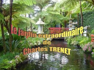 Le jardin extraordinaire de Charles TRENET