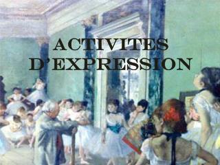 ACTIVITES D'EXPRESSION