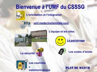 Bienvenue � l�UMF du CSSSG