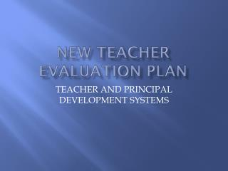 NEW TEACHER EVALUATION PLAN