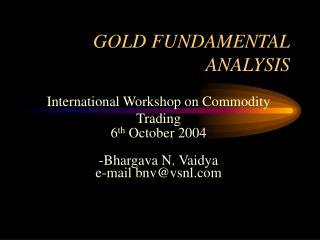 GOLD FUNDAMENTAL ANALYSIS