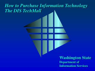 How to Purchase Information Technology The DIS TechMall