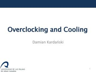 Overclocking  and  Cooling