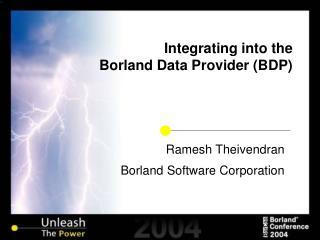 Integrating into the Borland Data Provider (BDP)