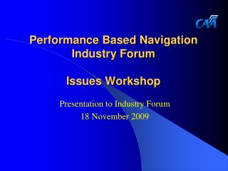 Performance Based Navigation Industry Forum  Issues Workshop