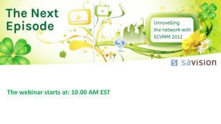 The webinar starts at: 10.00 AM EST