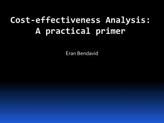 Cost-effectiveness Analysis:  A practical primer