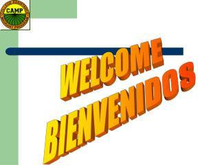 WELCOME    BIENVENIDOS