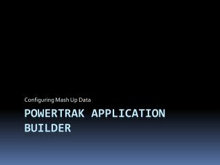 Powertrak Application Builder