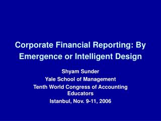Corporate Financial Reporting: By Emergence or Intelligent Design