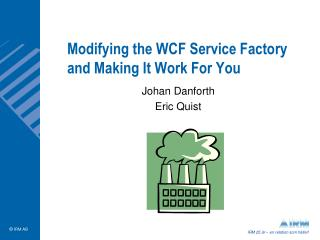 Modifying the WCF Service Factory and Making It Work For You