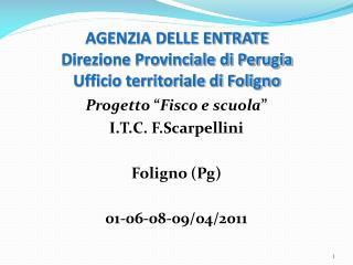 AGENZIA DELLE ENTRATE Direzione Provinciale di Perugia Ufficio territoriale di Foligno